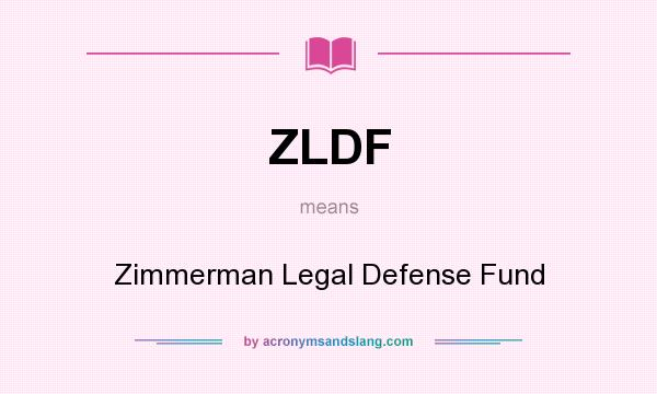 What does ZLDF mean? It stands for Zimmerman Legal Defense Fund