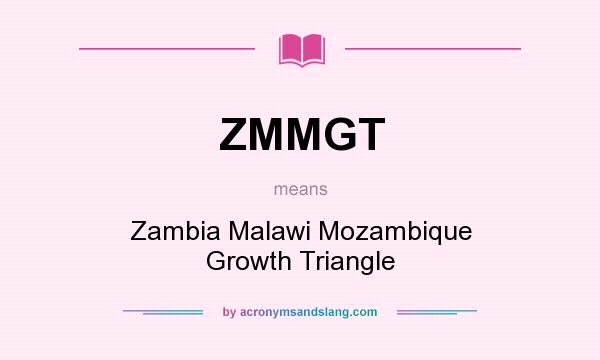 What does ZMMGT mean? It stands for Zambia Malawi Mozambique Growth Triangle