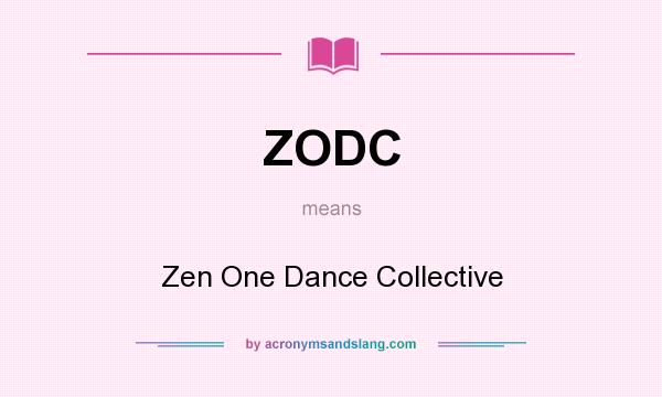 What does ZODC mean? It stands for Zen One Dance Collective