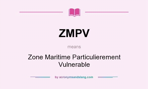 What does ZMPV mean? It stands for Zone Maritime Particulierement Vulnerable