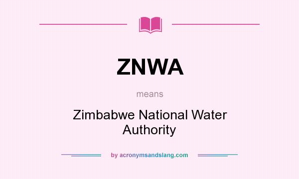 What does ZNWA mean? It stands for Zimbabwe National Water Authority
