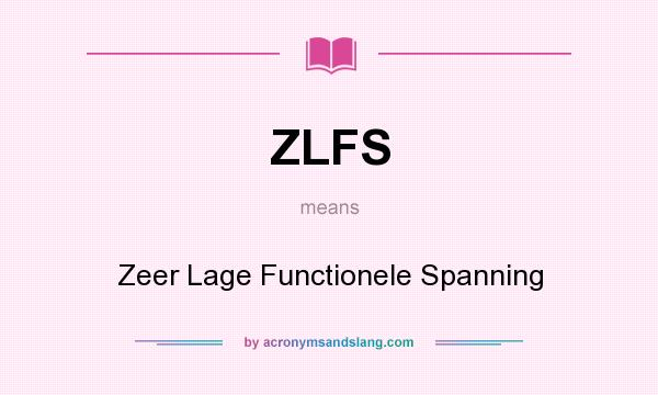 What does ZLFS mean? It stands for Zeer Lage Functionele Spanning
