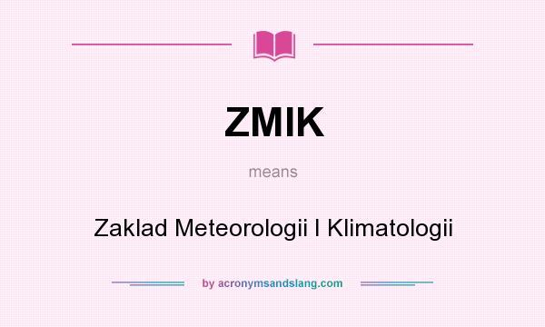 What does ZMIK mean? It stands for Zaklad Meteorologii I Klimatologii