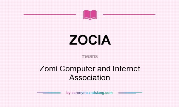 What does ZOCIA mean? It stands for Zomi Computer and Internet Association