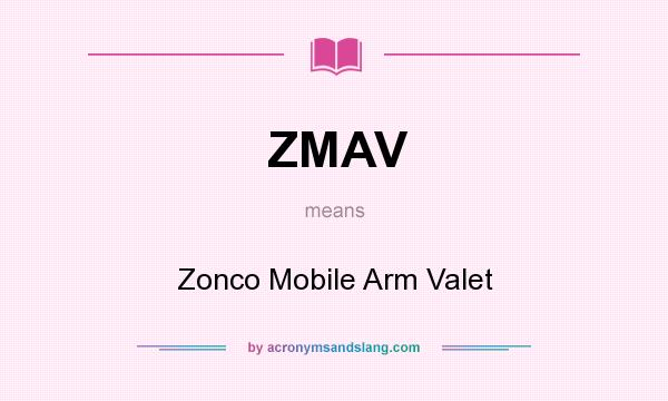 What does ZMAV mean? It stands for Zonco Mobile Arm Valet
