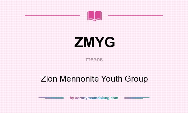 What does ZMYG mean? It stands for Zion Mennonite Youth Group