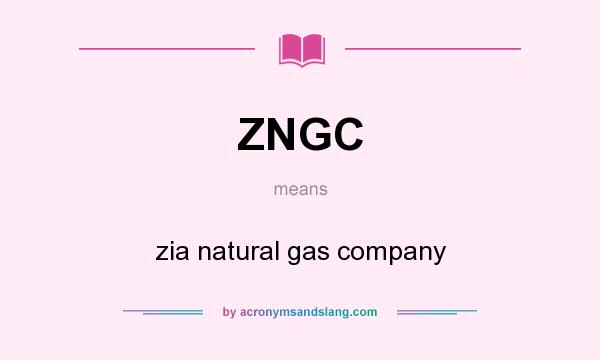 What does ZNGC mean? It stands for zia natural gas company