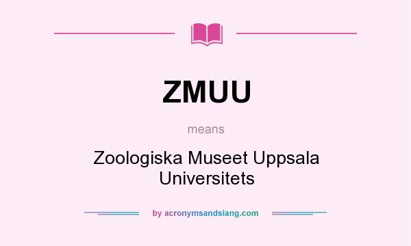 What does ZMUU mean? It stands for Zoologiska Museet Uppsala Universitets