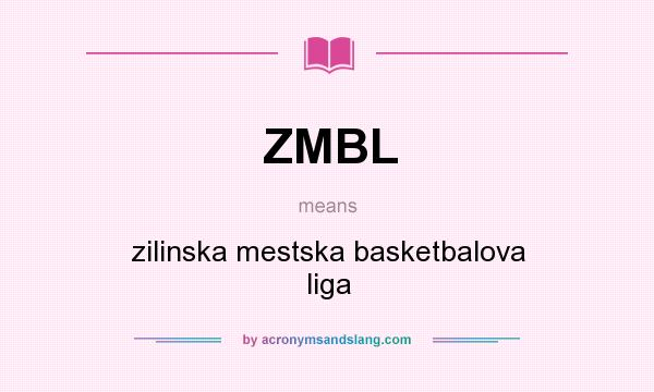 What does ZMBL mean? It stands for zilinska mestska basketbalova liga