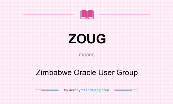 What does ZOUG mean? It stands for Zimbabwe Oracle User Group