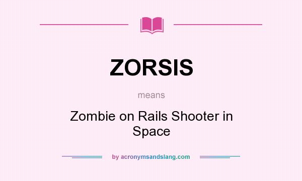 What does ZORSIS mean? It stands for Zombie on Rails Shooter in Space