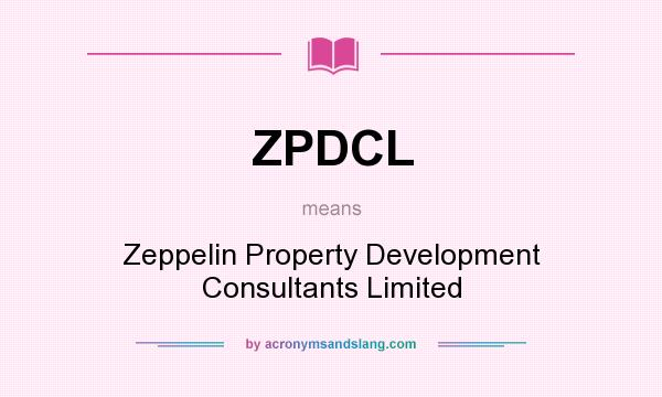 What does ZPDCL mean? It stands for Zeppelin Property Development Consultants Limited