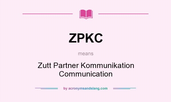 What does ZPKC mean? It stands for Zutt Partner Kommunikation Communication