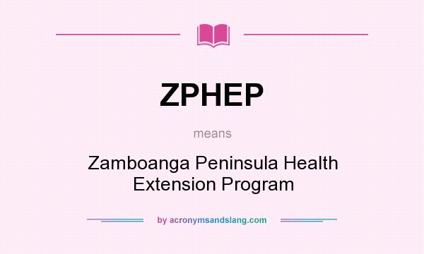 What does ZPHEP mean? It stands for Zamboanga Peninsula Health Extension Program