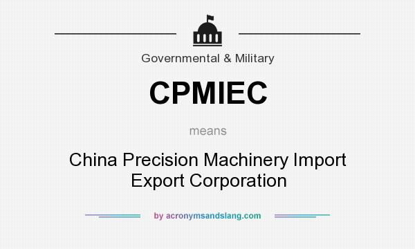 CPMIEC - China Precision Machinery Import Export Corporation
