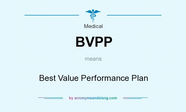 What does BVPP mean? It stands for Best Value Performance Plan