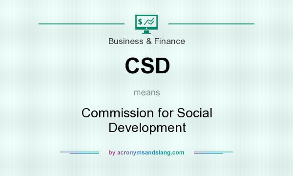 What does CSD mean? It stands for Commission for Social Development