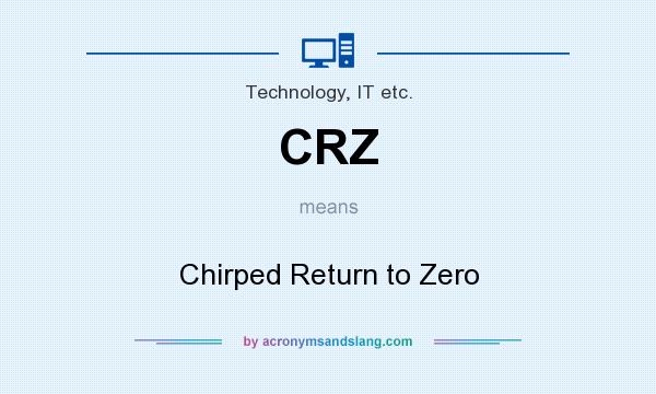 What does CRZ mean? It stands for Chirped Return to Zero