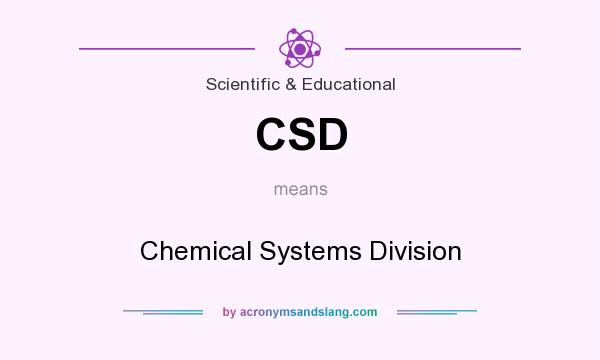 What does CSD mean? It stands for Chemical Systems Division