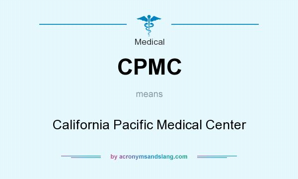What does CPMC mean? It stands for California Pacific Medical Center