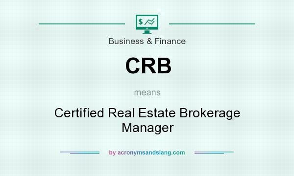 What does CRB mean? It stands for Certified Real Estate Brokerage Manager