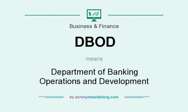 What does DBOD mean? It stands for Department of Banking Operations and Development