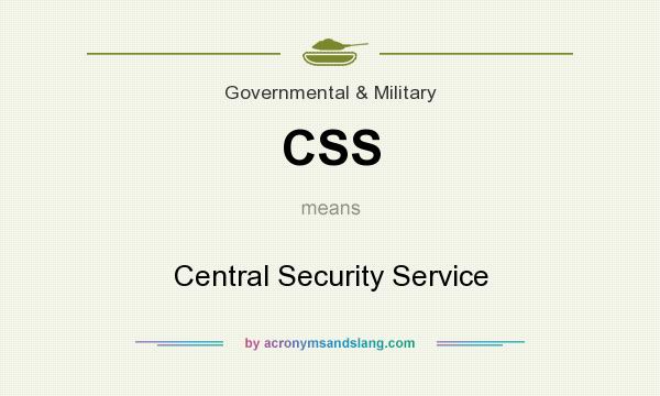 What does CSS mean? It stands for Central Security Service
