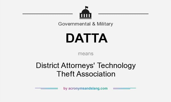 What does DATTA mean? It stands for District Attorneys` Technology Theft Association