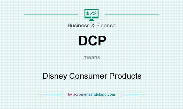 What does DCP mean? It stands for Disney Consumer Products