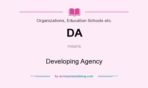 What does DA mean? It stands for Developing Agency