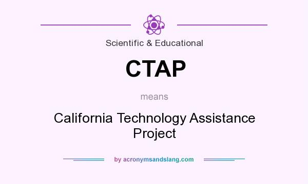 What does CTAP mean? It stands for California Technology Assistance Project