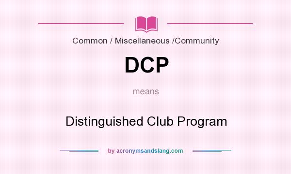 What does DCP mean? It stands for Distinguished Club Program