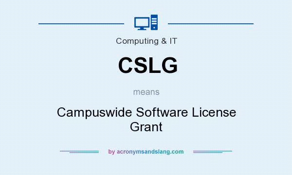 What does CSLG mean? It stands for Campuswide Software License Grant