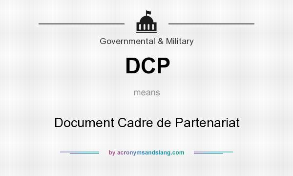 What does DCP mean? It stands for Document Cadre de Partenariat