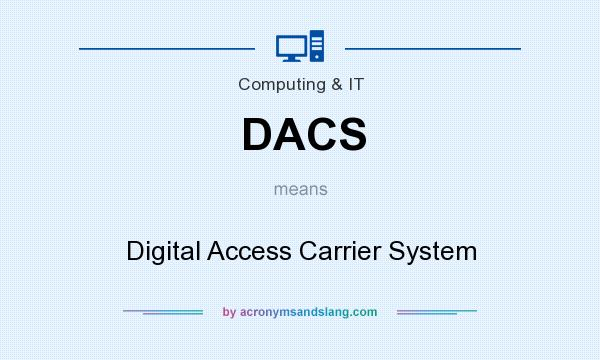 What does DACS mean? It stands for Digital Access Carrier System