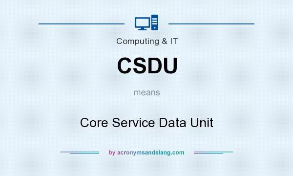What does CSDU mean? It stands for Core Service Data Unit