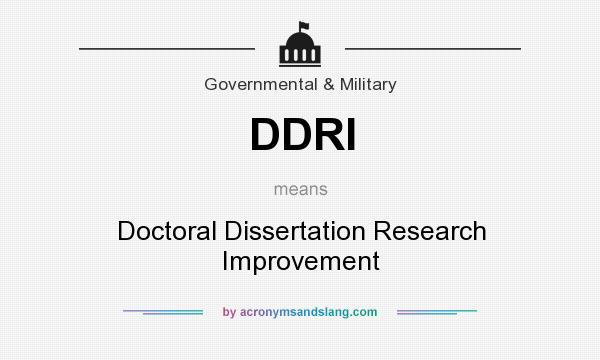 doctoral dissertation research improvement List of grant opportunities dissertation - write up the graduate school website has information about dissertation completion fellowships nsf sbe doctoral dissertation research improvement grants (sbe ddrig) sponsor: national science foundation (nsf.