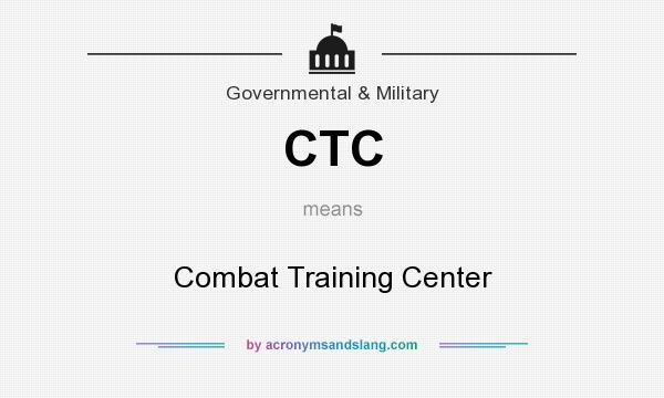 What does CTC mean? It stands for Combat Training Center