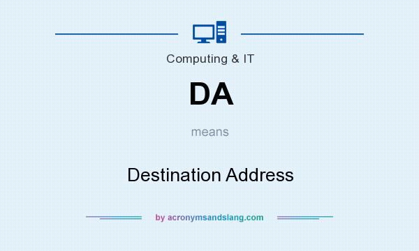 What does DA mean? It stands for Destination Address