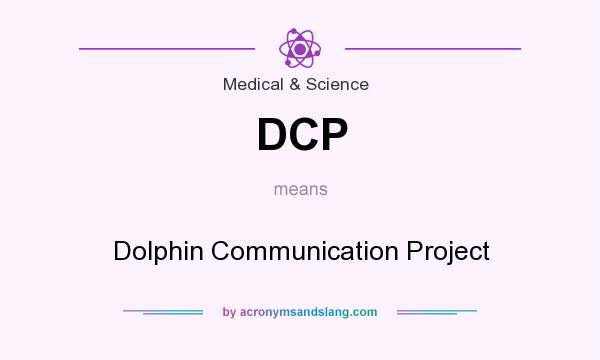 What does DCP mean? It stands for Dolphin Communication Project