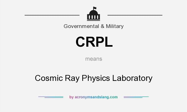 What does CRPL mean? It stands for Cosmic Ray Physics Laboratory