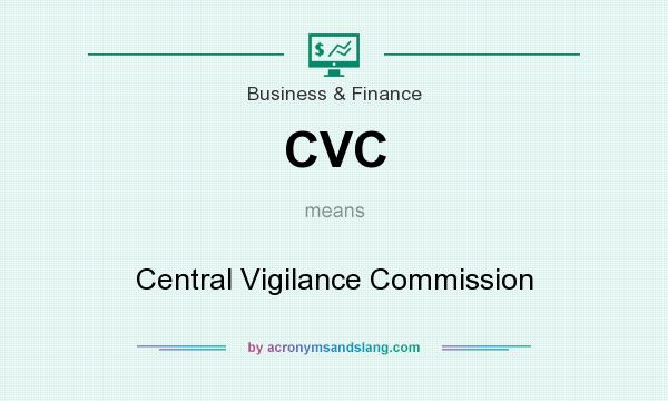 What does CVC mean? It stands for Central Vigilance Commission
