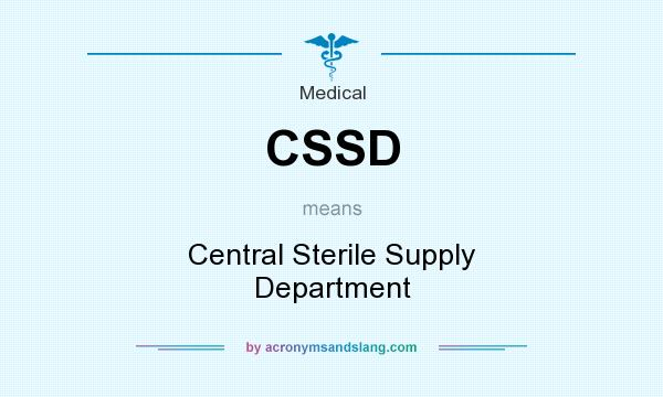 What does CSSD mean? It stands for Central Sterile Supply Department