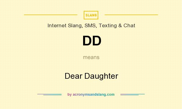 What does DD mean? It stands for Dear Daughter