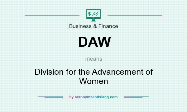 What does DAW mean? It stands for Division for the Advancement of Women
