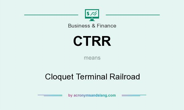 What does CTRR mean? It stands for Cloquet Terminal Railroad