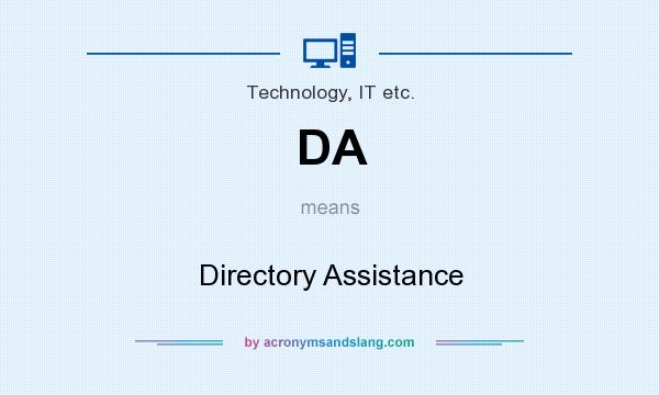 What does DA mean? It stands for Directory Assistance