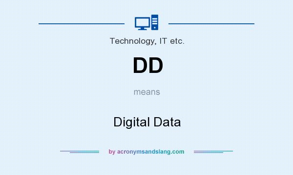 What does DD mean? It stands for Digital Data