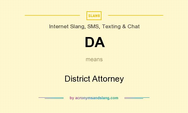 What does DA mean? It stands for District Attorney