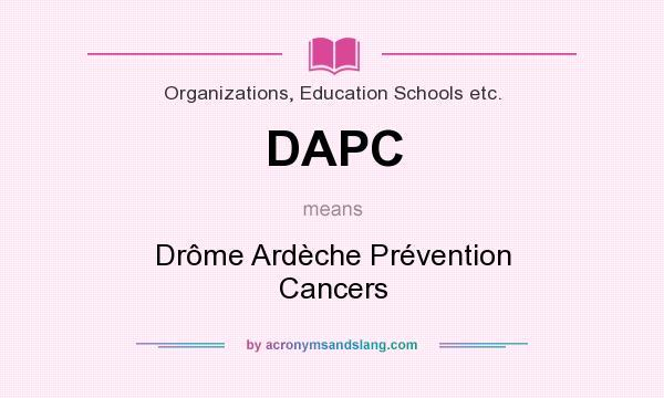 What does DAPC mean? It stands for Drôme Ardèche Prévention Cancers
